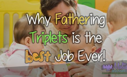 why-fathering-triplets-is-the-best-job-ever