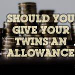 should you give twins an allowance