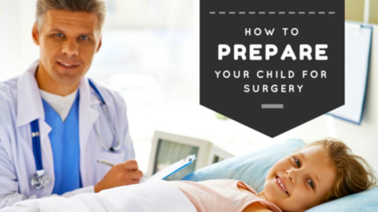 How to Prepare Your Child for Surgery