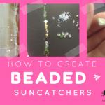 how to make a Beaded Suncatcher